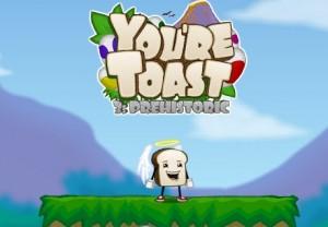 You're Toast 3: Prehistoric